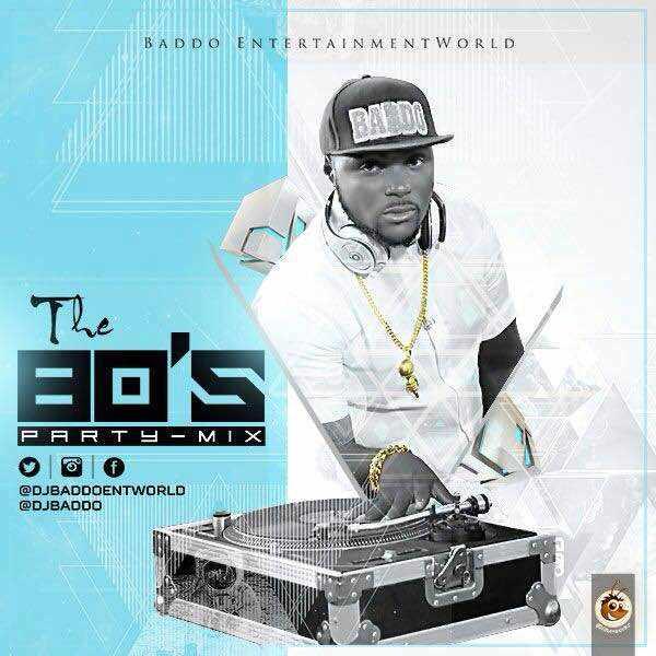 Download MP3: Dj Baddo - The 80's Party Mix | @djbaddo