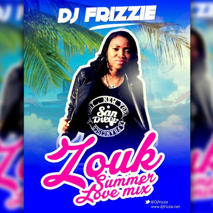 Download MP3: Dj Frizzie - Zouk Summer Love Mix | @djfrizzie