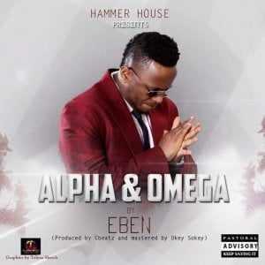 Download MP3: EBen - Alpha & Omega | @eben4u