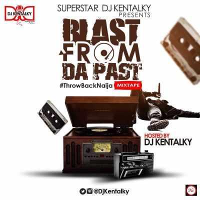 Download MP3: Dj Kentalky - #ThrowBackNaija Mixtape