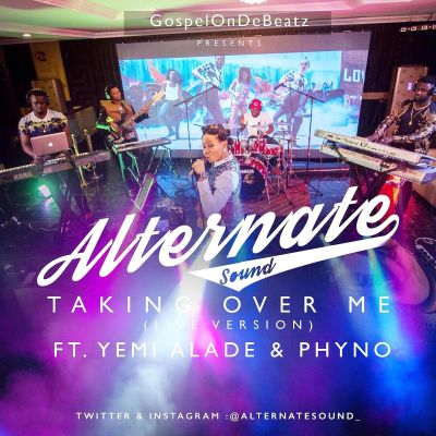 Download MP3: GospelOnDeBeatz – Taking Over Me ft  Yemi