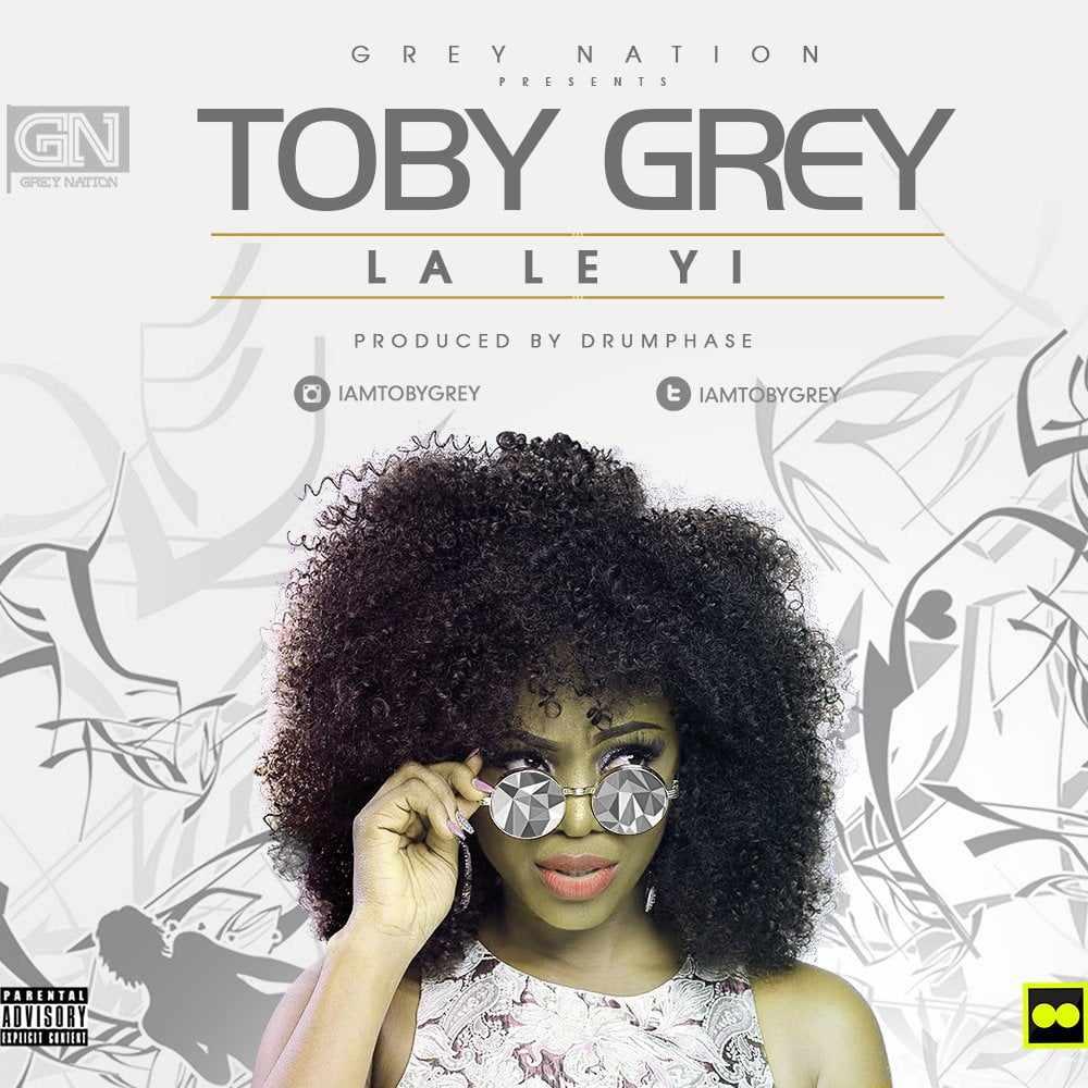 Download MP3: Toby Grey – Laleyi   @iamtobygrey