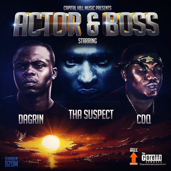 Download MP3: Tha Suspect – Actor & Boss ft  Dagrin x CDQ