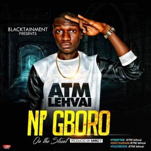 Download MP3: ATM Lehvai - Ni' Gboro  
