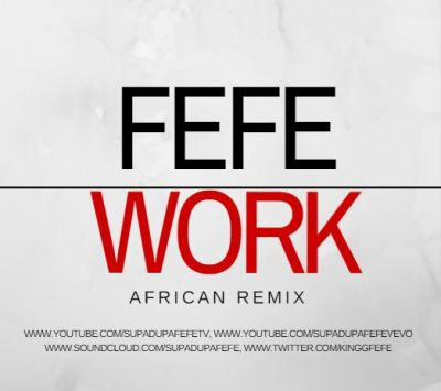 Download MP3: Fefe – Work (Cover) |
