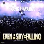 Download MP3: Frank Edwards - Even If The Sky Is Falling