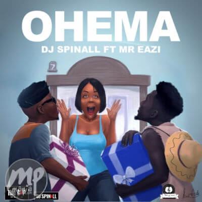 Download MP3: DJ Spinall - Ohema ft  Mr  Eazi |