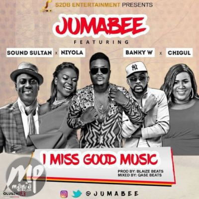 MP3: @Jumabee - I Miss Good Music ft  Banky W, Sound Sultan