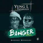 MP3: Yung L - Banger (Paparules' remix)  [@iammpapa]