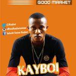 MP3: KayBoi - Ahia Oma (Good Market)  @Kayboi