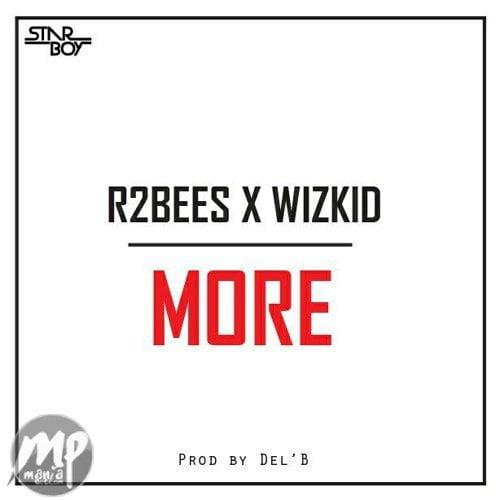 Download Beat: R2Bees x Wizkid - More (Instrumentals)