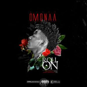 Omonaa-Roll-On-Artwork-300x300 Music: Omonaa - Roll On | @iamomonaa