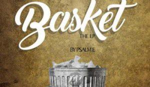 PSALME-–-Basket-EP-300x175 DOWNLOAD: PSALME – Basket EP