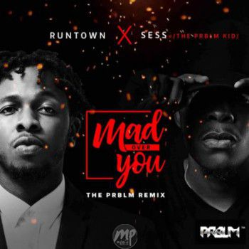 MP3: Runtown & Sess – Mad over you (Prblm remix)  [@sessbeats]