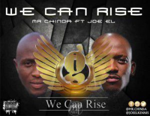 "WE-CAN-RISE-300x231 MP3: Mr. Chinda ft. Joe El - ""We Can Rise"""