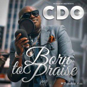 cdo-300x300 MP3: CDO - Born To Praise