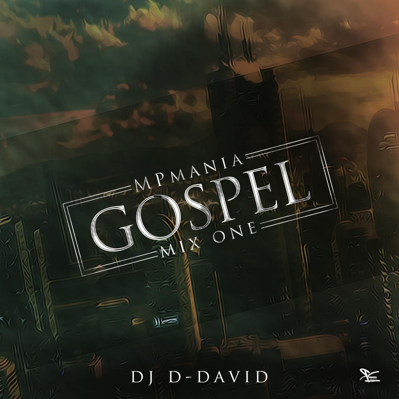 mixtape-dj-d-david-mpmania-gospel-mix-one-mp_maniac Mixtape: Dj D-David - MPmania Gospel Mix (one) |[@mp_maniac]