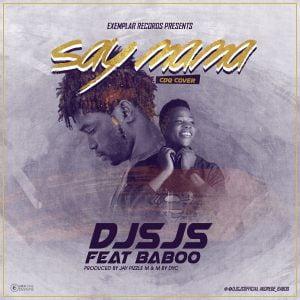 Artwork-Dj-Sjs-ft-Baboo-Say-Mama-300x300 Music: Dj Sjs ft Baboo - Say Mama (Cdq Cover) | @djsjsofficial @akorede_baboo