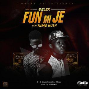 IMG-20170830-WA0000-300x300 MP3: Delex ft. Kimo Kush - Fun Mi Je