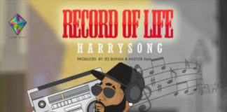 [Fresh Music] Harrysong - Record Of Life |[@iammrsongz]