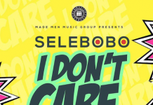 [Fresh Music] Selebobo - I Don't Care |[@selebobo]
