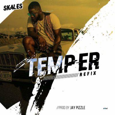 [@Fresh Music] Skales – Temper (Refix) ft. Burna Boy |[@youngskales]