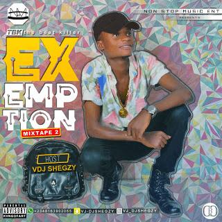 MIXTAPE: Dj Shegzy - The Exemption Mix Vol 2