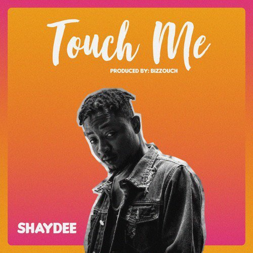 (Music) Shaydee - Touch Me