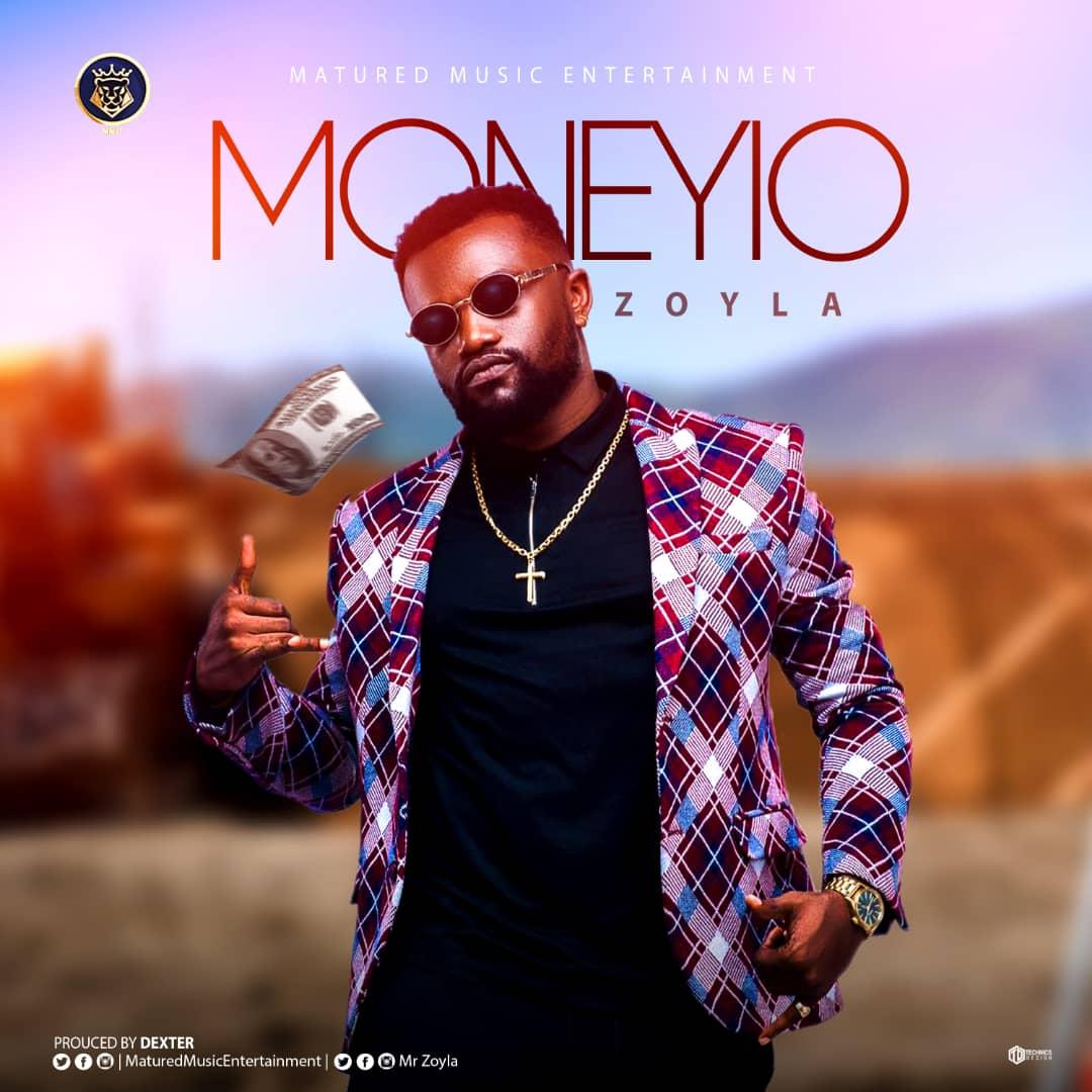 (Music) Zoyla - Moneyio (Prod by Dexter)