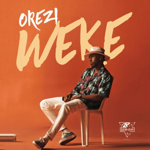 (Music) Orezi - Weke