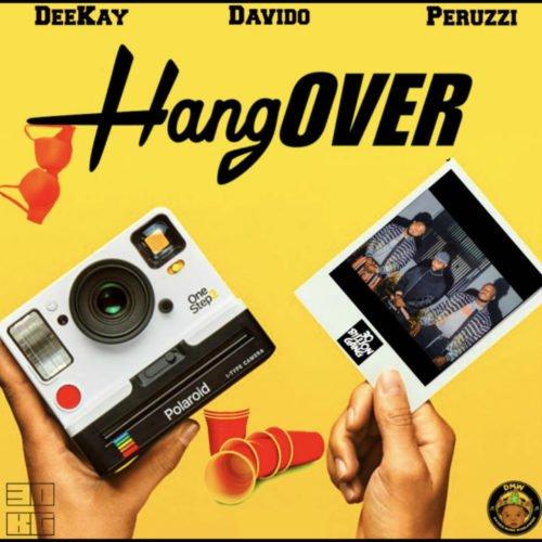 (Music) Deekay - Hangover (ft. Davido & Peruzzi)