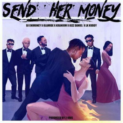 Download MP3) DJ Enimoney - Send Her Money (ft  Olamide