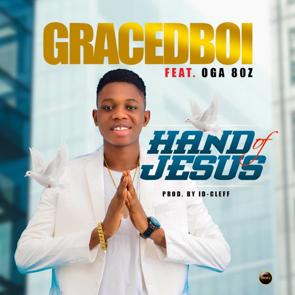 Download Mp3: Gracedboi – Hand Of Jesus