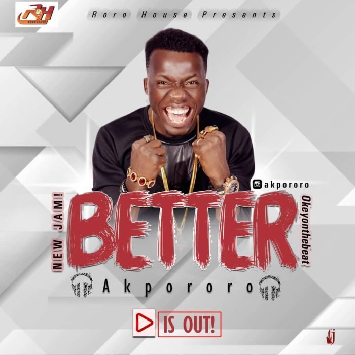 Download Mp3) Akpororo - Better