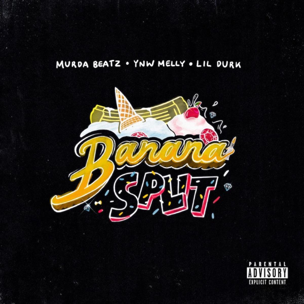 Murda Beatz Ynw Melly Banana Split Ft Lil Durk Audio