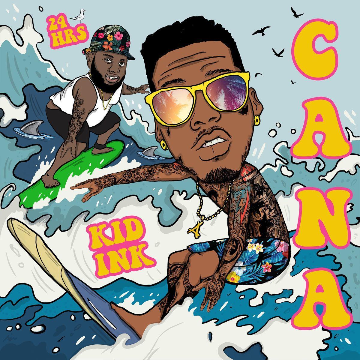 Kid Ink Cana Ft 24hrs Audio Lyrics Download Mp3 Music Foreign Songs Lyrics